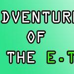 adventure of the E.T