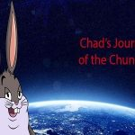 "Chad""s Journey of the Chungus"