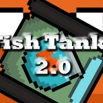 Fish Tanks 2.0