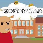Goodbye my Fellows