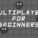 Multiplayer For Beginners