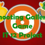 Shooting Gallery – IT 12 Project